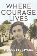 Where Courage Lives