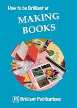 How to Be Brilliant at Making Books af I. Yates, Irene Yates, Kate Ford