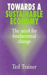 Towards a Sustainable Economy (Need for Fundamental Change)