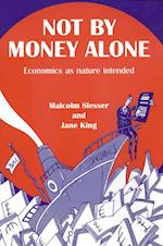 Not by Money Alone