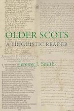 Older Scots: A Linguistic Reader (Scottish Text Society Fifth Series, nr. 9)