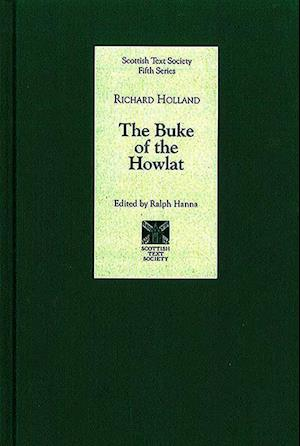 Hanna, R: Buke of the Howlat by Richard Holland