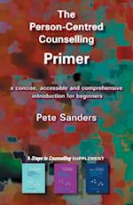 The Person-Centred Counselling Primer (Counselling Primers S, nr. 1)