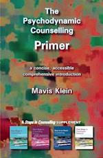The Psychodynamic Counselling Primer (Counselling Primers)