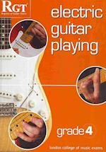 Electric Guitar Playing, Grade 4 (Electric Guitar Playing)