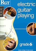 Electric Guitar Playing, Grade 6 (Electric Guitar Playing)