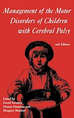 Management of the Motor Disorders of Children with Cerebral Palsy (Clinics in Developmental Medicine S, nr. 161)