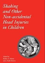 Shaking and Other Non-Acccidental Head Injuries in Children (CLINICS IN DEVELOPMENTAL MEDICINE)