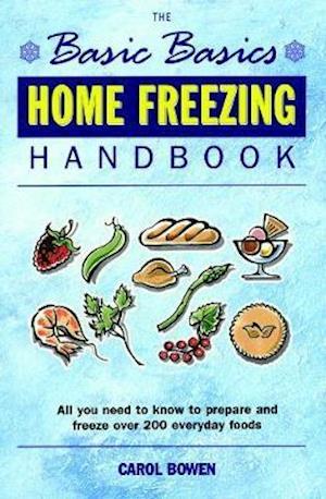 Basics Basics Home Freezing Handbook