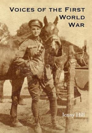Bog, hardback Voices of the First World War af Jenny Hill
