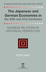 The The Japanese and German Economies in the 20th and 21st Centuries (Distinguished Asia Studies Scholars Collected Writings, nr. 1)