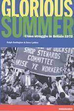 Glorious Summer (Class Struggle in Britain 1972)