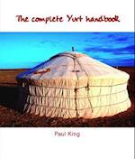 The Complete Yurt Handbook