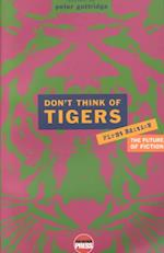Don't Think of Tigers