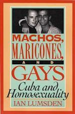 Machos, Maricones, and Gays