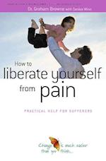 How to Liberate Yourself from Pain