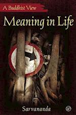 Meaning in Life (A Buddhist View, nr. 2)