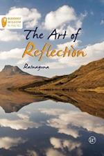 The Art of Reflection (Buddhist Wisdom in Practice, nr. 1)