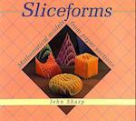 Sliceforms