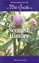 A Wee Guide to Scottish History (Wee Guides)