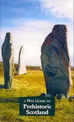 A Wee Guide to Prehistoric Scotland (Wee Guides)