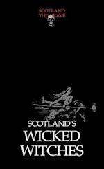 Scotland's Wicked Witches (Scotland the Grave)