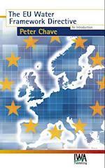The EU Water Framework Directive (Water Framework Directive Series)