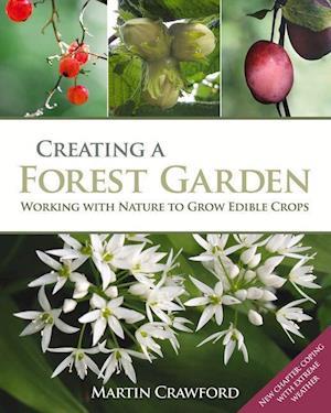 Bog, hardback Creating a Forest Garden af Martin Crawford