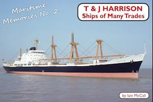T and J Harrison: Ships of Many Trades