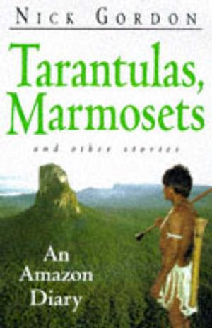 Tarantulas, Marmosets and Other Stories