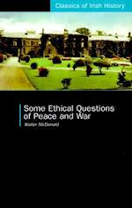 Some Ethical Questions of Peace and War (Classics Of Irish History)