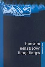 Information, Media and Power Through the Ages (Historical Studies, nr. 22)