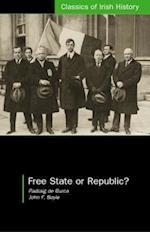Free State or Republic? (Classics Of Irish History)