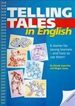 Telling Tales in English - Using Stories with Young Learners