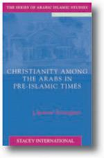 Christianity Among the Arabs in Pre-Islamic Times (Arabic & Islamic Studies)