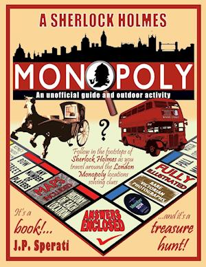 Bog, hæftet A Sherlock Holmes Monopoly - An unofficial guide and outdoor activity (Standard B&W edition) af J. P. Sperati