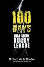 100 Days That Shook Rugby League