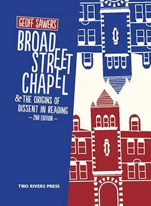 Broad Street Chapel & the Origins of Dissent in Reading