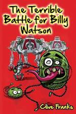 The Terrible Battle for Billy Watson