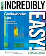 Cardiovascular Care Made Incredibly Easy! UK edition (Incredibly Easy Series)