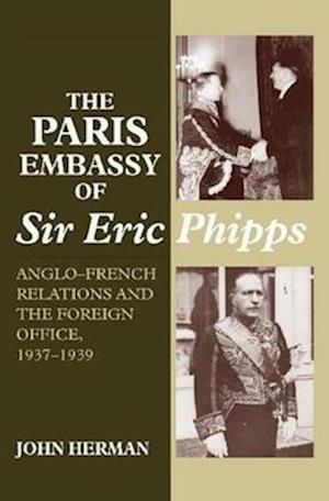 The Paris Embassy of Sir Eric Phipps