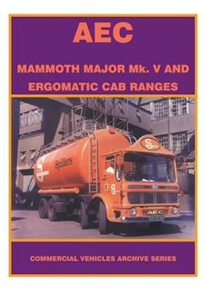 The AEC Mammoth Major MK.V and Ergomatic Cab Ranges