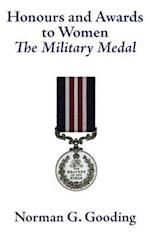 Honours and Awards to Women: The Military Medal