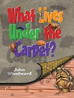 What Lives Under the Carpet? (What Lives S)