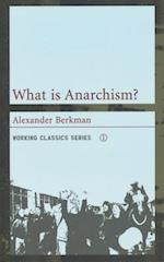 What Is Anarchism? (Working Classics, 1)