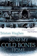 Send My Cold Bones Home af Tristan Hughes