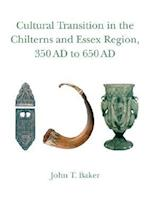 Cultural Transition in the Chilterns and Essex Region, 350 Ad to 650 Ad (Studies in Regional and Local History, nr. 4)