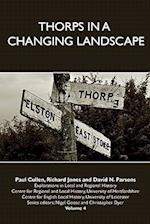 Thorps in a Changing Landscape (Explorations in Local And Regional History, nr. 4)