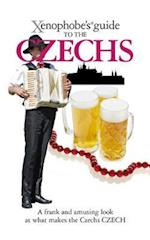The Xenophobe's Guide to the Czechs (Xenophobe's Guides)