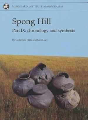Spong Hill IX: Chronology and Synthesis